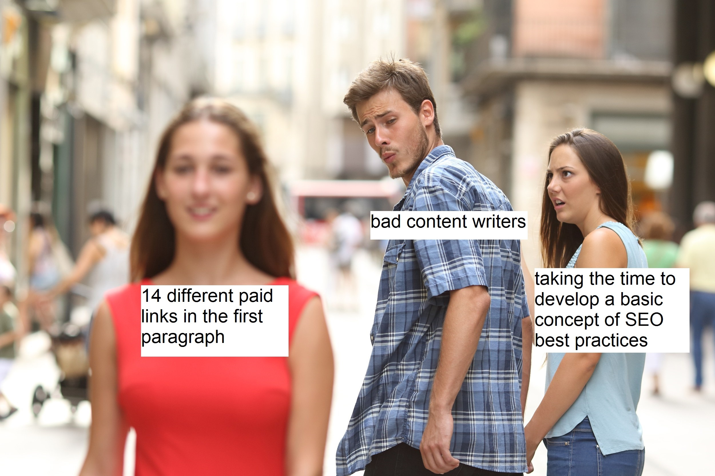 Distracted boyfriend meme illustrating how bad content writers use too many paid links